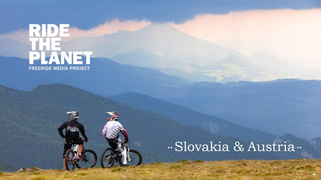 RideThePlanet: Slovakia and Austria. Mountainbike