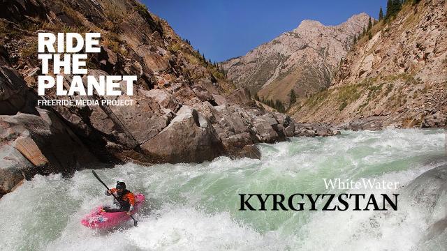 RideThePlanet: Kyrgyzstan. Whitewater kayaking