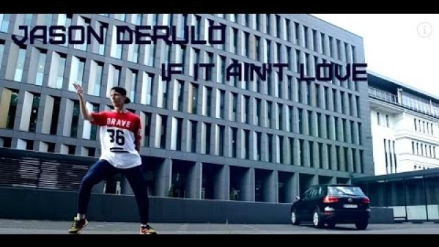 Jason Derulo - If it ain't love | dance choreography Viacheslav Vlasyelnko