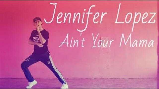 Jennifer Lopez - Ain't your mama dance choreography Viacheslav Vlasylenko